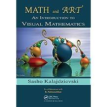 Math and Art: An Introduction to Visual Mathematics