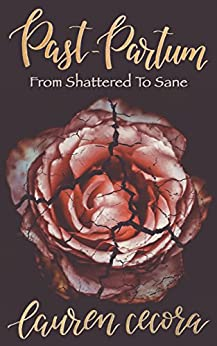 Past-Partum: From Shattered to Sane by [Cecora, Lauren]