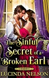 The Sinful Secret of a Broken Earl: A Historical Regency Romance Novel