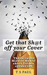 Get that Sh@t off your Cover!: The so-called Miracle Man speaks out.