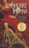 Beguiling the Beauty, Sherry Thomas, 0425246965