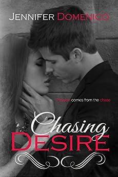 Chasing Desire by [Domenico, Jennifer]