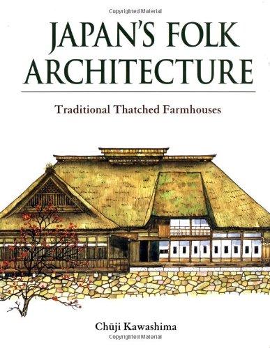 Japans Folk Architecture Traditional Thatched Farmhouses Chuji Kawashima 9784770025067 Amazon Books