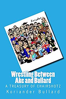Koriander: Wrestling Between Ake and Bullard by [Bullard, Koriander]