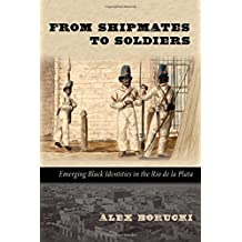 From Shipmates to Soldiers: Emerging Black Identities in the Río de la Plata