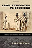 From Shipmates to Soldiers: Emerging Black