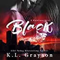 Black Audiobook by K.L. Grayson Narrated by Kai Kennicott, Wen Ross