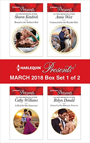 Harlequin Presents March 2018 - Box Set 1 of 2: Bound to the Sicilian's Bed\A Deal for Her Innocence\Contracted for the Petrakis Heir\Claimed by Her Billionaire Protector