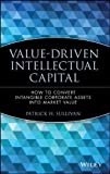 img - for Value Driven Intellectual Capital: How to Convert Intangible Corporate Assets Into Market Value by Sullivan, Patrick H. 1st edition (2000) Hardcover book / textbook / text book