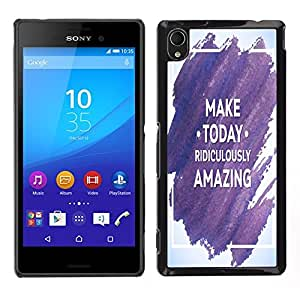 Dragon Case - FOR Sony Xperia M4 Aqua - make today ridiculously amazing - Caja protectora de pl??stico duro de la cubierta Dise?¡Ào Slim Fit
