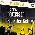 Die Spur der Schuld: Private L.A. | James Patterson,Maxine Paetro