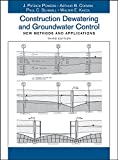 Construction Dewatering and Groundwater Control: New Methods and Applications, Third Edition