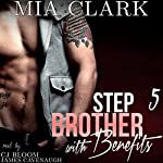 Stepbrother with Benefits 5 | Mia Clark