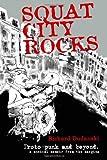 Squat City Rocks, Richard Dudanski, 1494434970