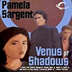 Venus of Shadows: The Venus Trilogy, Book 2 | Pamela Sargent