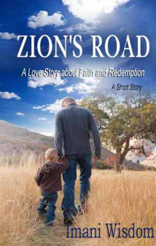 Zion's Road: A Love Story about Faith and Redemption by [Wisdom, Imani]