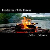 Rendezvous with Rescue: A Prepper Is Cast Adrift | Ron Foster