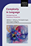 Complexity in Language: Developmental and Evolutionary Perspectives (Cambridge Approaches to Language Contact)