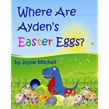 Where are Ayden's Easter Eggs? (Help Kids with Colors): (Where are the best places to hide Easter eggs?) (Green eggs - red and blue ones): Children's book