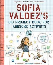 Sofia Valdez's Big Project Book for Awesome Activ