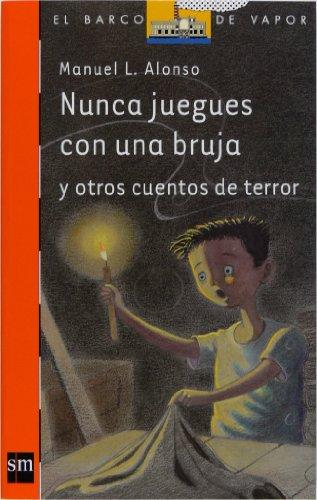 Nunca juegues con una bruja (eBook-ePub) (El Barco de Vapor Naranja nº 200) (Spanish Edition)
