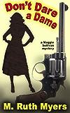Don't Dare a Dame: a Maggie Sullivan mystery (Maggie Sullivan Mysteries Book 3)