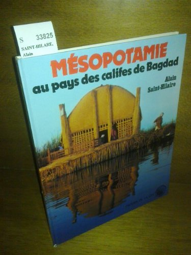 Mésopotamie: Au pays des califes de Bagdad (Connaissance du monde) (French Edition)