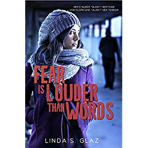 Fear Is Louder Than Words - A Christian Suspense Novel: Her stalker taught her fear. Her suspicions taught her terror. (Christian Suspense Thrillers and Mysteries)
