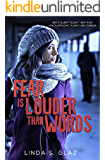 Fear Is Louder Than Words - a Christian Suspense Novel: Her stalker taught her fear. Her suspicions taught her terror.