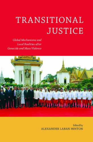 Transitional Justice: Global Mechanisms and Local Realities after Genocide and Mass Violence (Genocide, Political Violen