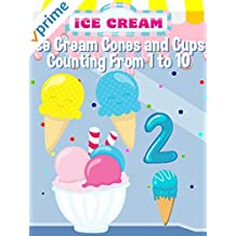 Ice Cream Cones and Cups Counting From 1 to 10