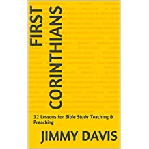 First Corinthians: 32 Lessons for Bible Study Teaching & Preaching
