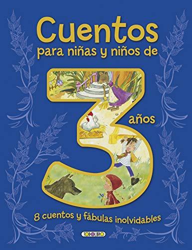 Cuentos para niñas y niños de 3 años, 8 cuentos y fábulas inolvidables (Cuentos para 3 años) por Todolibro