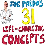 Joe Pardo's 31 Life-Changing Concepts | Joe Pardo