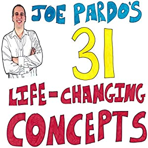 Joe Pardo's 31 Life-Changing Concepts Audiobook