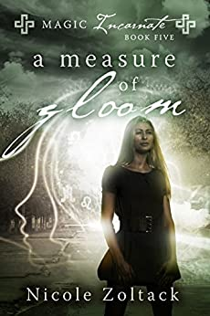 A Measure of Gloom (Magic Incarnate Book 5) by [Zoltack, Nicole]