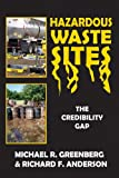 Hazardous Waste Sites : The Credibility Gap, Greenberg, Michael R. and Anderson, Richard F., 0882851020