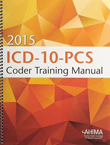 2015 ICD-10-PCS Coder Training Manual