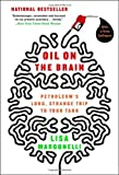 Oil on the Brain: Petroleum's Long, Strange Trip to Your Tank
