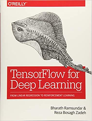 TensorFlow for Deep Learning: From Linear Regression to Reinforcement Learning