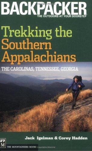 Trekking the Southern Appalachians: The Carolinas, Tennessee, Georgia (Backpacker Magazine)