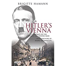 Hitler's Vienna: A Portrait of the Tyrant as a Young Man