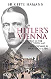 img - for Hitler's Vienna: A Portrait of the Tyrant as a Young Man (Tauris Parke Paperbacks) book / textbook / text book