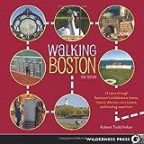 Walking Boston, Robert Todd Felton, 0899977189