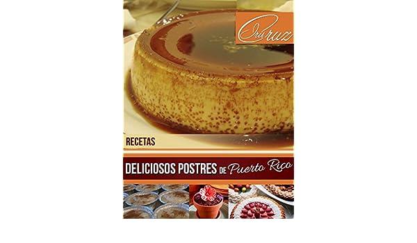 Recetas: Deliciosos Postres de Puerto Rico eBook: Iris Cruz: Amazon.es: Tienda Kindle
