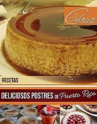 Recetas: Deliciosos Postres de Puerto Rico (Spanish Edition)
