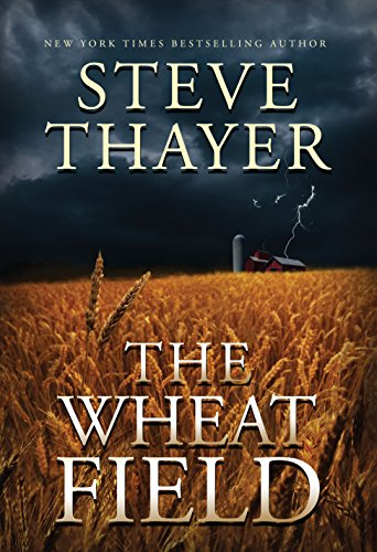 the wheat field by steve thayer essay New york times-bestselling author steve thayer introduces deputy pennington  of the kickapoo falls, wisconsin, sheriff's department, in a gripping story of sex, .