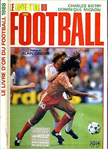 Amazon Fr Le Livre D Or Du Football Tome 1988 Le Livre D