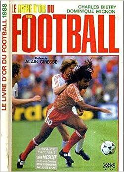 Le Livre d'or du football Tome 1988 : Le Livre d'or du football