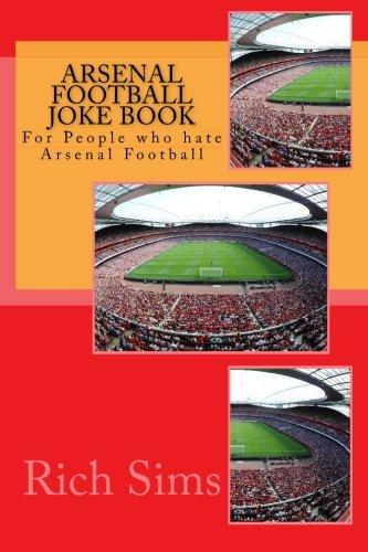 Download Arsenal Football Joke Book: For People who hate Arsenal Football (Football Joke Books) pdf epub
